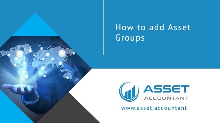 Video: How To Add Asset Groups To AssetAccountant™
